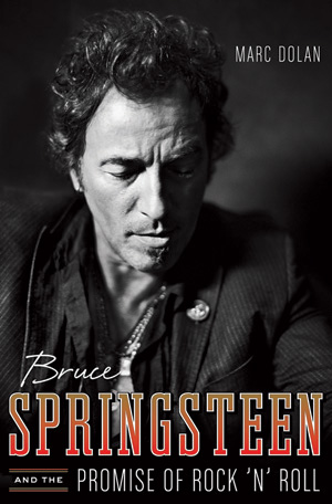 Book: Bruce Springsteen and the Promise of Rock 'n' Roll (hardcover